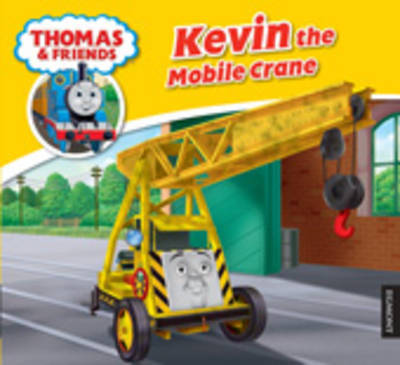 Kevin the Mobile Crane (Thomas & Friends Story Library)