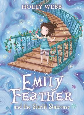 Emily Feather and the Starlit Staircase (Emily Feather #4)