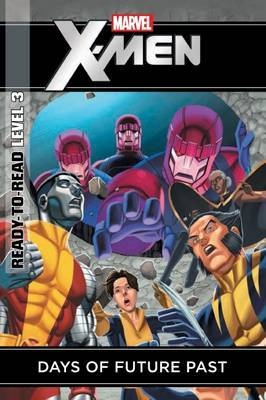 Days of Future Past (Marvel Ready-to-read Level 3)