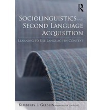 Sociolinguistics and Second Language Acquisition Learning to Use Language in Context