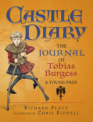 Castle Diary: The Journal of Tobias Burgess A Young Page