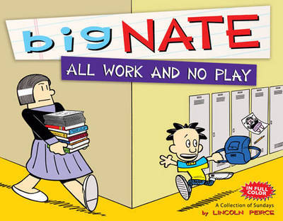 All Work and No Play (Big Nate Graphic)