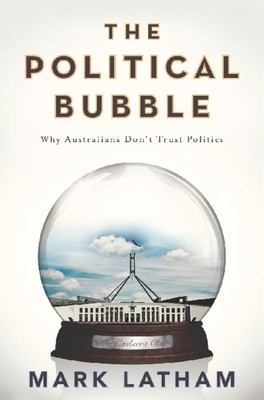 The Political Bubble: Why Australians Don't Trust Politics