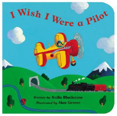 I Wish I Were a Pilot (Board Book)