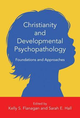 Christianity and Developmental Psychopathology: Foundations and Approaches