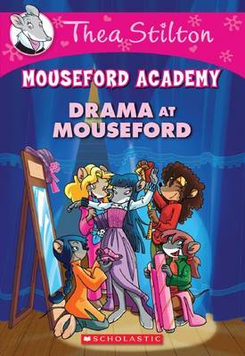 Drama at Mouseford (Thea Stilton: Mouseford Academy #1)