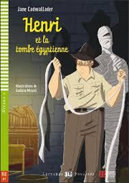 Lectures Poussins - Henri et la Tombe Egyptienne + Video Multi-Rom , Niveau 4, A2