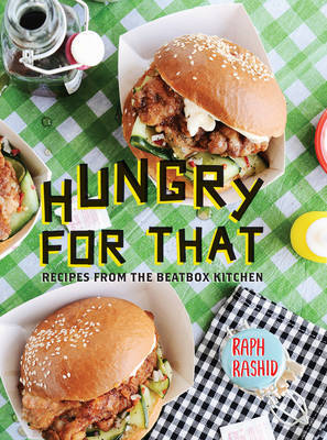 Hungry for That - Recipes from the Beatbox Kitchen