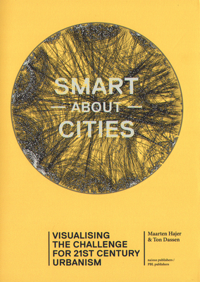 Smart About Cities - Visualising the Challenge for 21st Century Urbanism