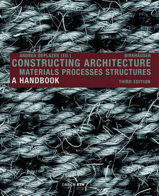 Constructing Architecture - Materials, Processes, Structures 2013