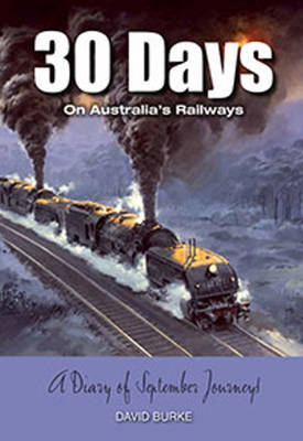 30 Days on Australia's Railways: Our Diary of September Journeys