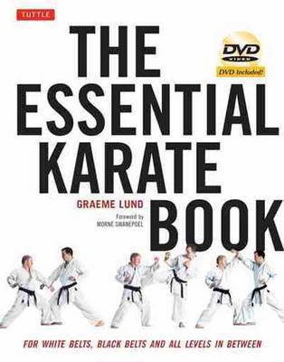 Essential Karate Book: For White Belts, Black Belts and All Levels in Between