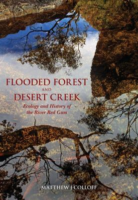 Flooded Forest and Desert Creek: Ecology and History of the River Red Gum