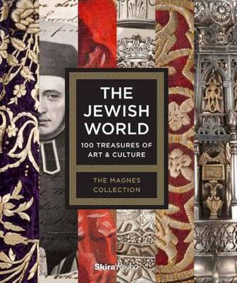 The Jewish World: 100 Treasures of Art and Culture