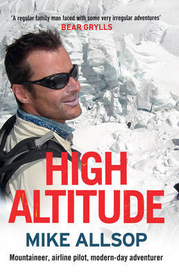 High Altitude: Airline Pilot, Mountaineer, Modern-Day Adventurer