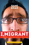 I, Migrant: A Comedian's Journey from Karachi to the Outback