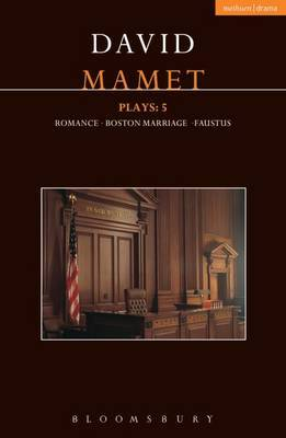 Mamet Plays: 5: Romance; Boston Marriage; Faustus
