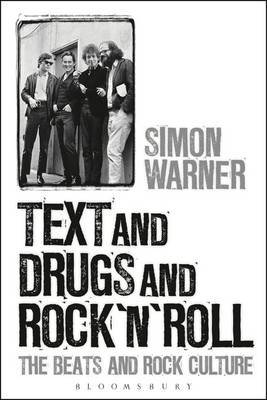 Text and Drugs and Rock 'n' Roll - The Beats and Rock Culture