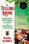 The Telling Room: Passion, Revenge and Life in a Spanish Village