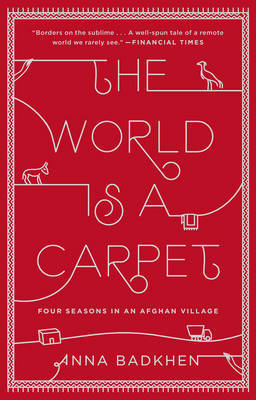 World is a Carpet: Four Seasons in an Afghan Village