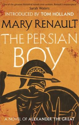 Persian Boy: A Novel of Alexander the Great: A Virago Modern Classic