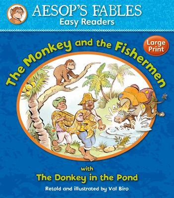 The Monkey and the Fishermen: with The Donkey in the Pond