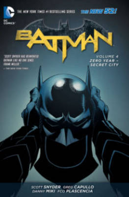 Batman Vol. 4: Zero Year - Secret City (The New 52!)