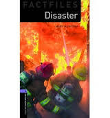 Oxford Bookworms Library Factfiles: Level 4: Disaster!