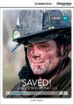 Saved! Heroes in Everyday Life (Book with Online Access): Level A1