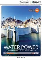 Water Power: The Greatest Force on Earth (Book with Online Access): Level B2
