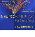 CD: Neurosculpting For Stress Relief