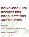 Doing-cooking - Recipes for Food, Settings and Politics