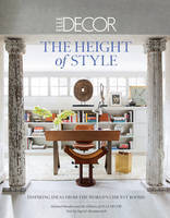 Elle Decor - The Height of Style: Inspiring Ideas from the World's Chicest Rooms