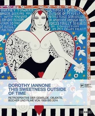 Dorothy Iannone - This Sweetness Outside of Time