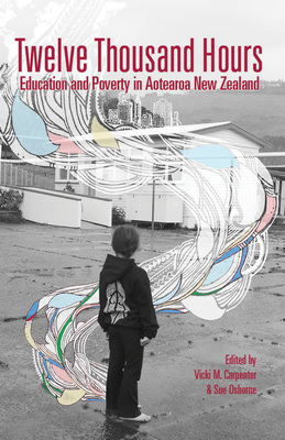 Twelve Thousand Hours: Education and Poverty in Aotearoa New Zealand