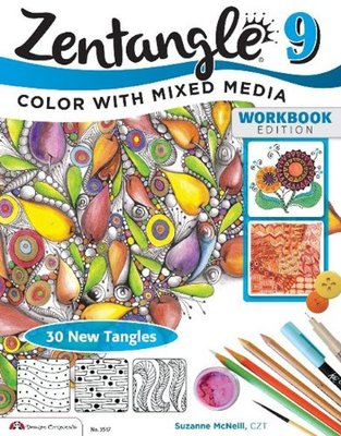 Zentangle 9  Color with Mixed Media (Expanded Workbook Edition)