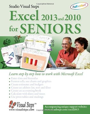 Excel 2013 and 2010 for Seniors: Learn Step by Step How to Work with Microsoft Excel