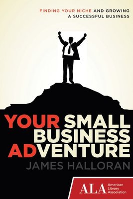 Your Small Business Adventure: Finding Your Niche and Growing a Successful Business