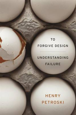 To Forgive Design - Understanding Failure