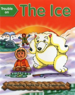 Trouble on the Ice: First Reading Books for 3-5 Year Olds