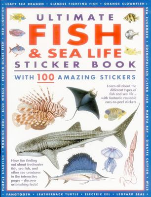 Ultimate Fish & Sea Life Sticker Book: With 100 Amazing Stickers