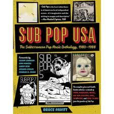 Sub Pop U.S.A. - The Subterraneanan Pop Music Anthology, 1980-1988