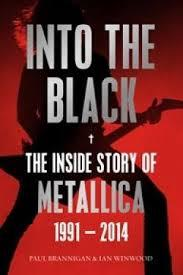 Into the Black - The Inside Story of Metallica, 1991-2014: Volume II