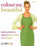 Colour Me Beautiful: Change Your Look - Change Your Life!