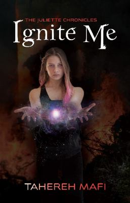 Ignite Me (The Juliette Chronicles #3)