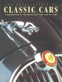 The Encyclopedia of Classic CarsA Celebration of the Motor Car from 1945 To 1985