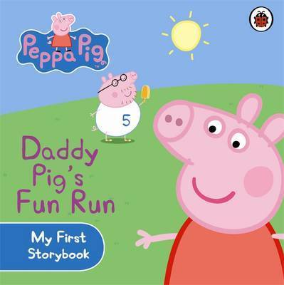 Peppa Pig: Daddy Pig's Fun Run (First Storybook - Board Book)