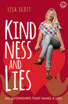 Kindness and Lies: Relationships That Make a Life