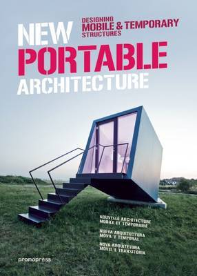 New Portable Architecture - Designing Mobile & Temporary Structures