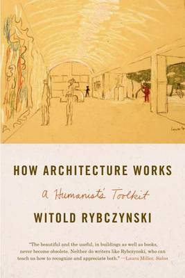 How Architecture Works - A Humanist's Toolkit